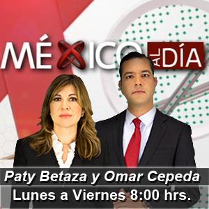 México al Día con Paty Betaza y Omar Cepeda